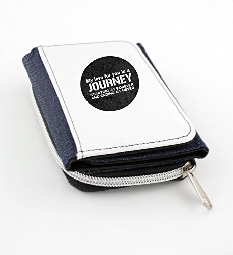 Wallet with My love for you is a journey, starting at forever and ending at never