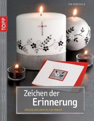 Preisvergleich Produktbild Zeichen der Erinnerung: Trauerkerzen und passende Karten