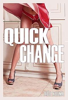 Quick Change par [Kosma, Théo]