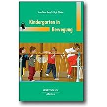 Kindergarten in Bewegung.