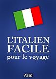 L'italien facile pour le voyage