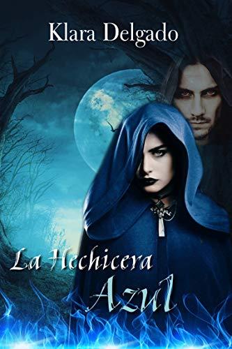 Resultado de imagen de La Hechicera Azul Versión Kindle de Klara Delgado (Autor)