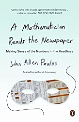 A Mathematician Reads the Newspaper: Making Sense of the Numbers in the Headlines (Penguin science)