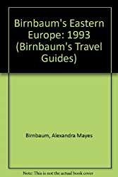 Birnbaum's Eastern Europe: 1993 (Birnbaum's Travel Guides)