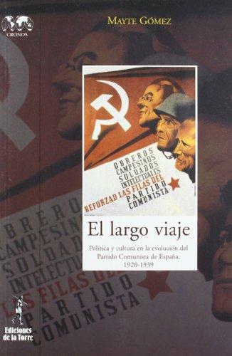 El largo viaje : política y cultura en la evolución del Partido Comunista de España, 1920-1939