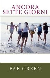 Ancora sette giorni (Italian Edition) by Fae Green (2013-11-27)