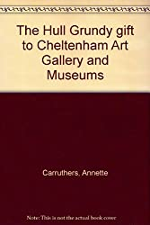 The Hull Grundy gift to Cheltenham Art Gallery and Museums