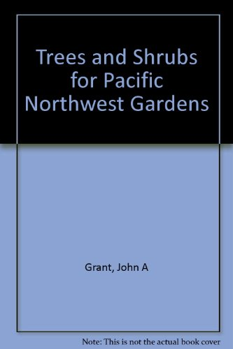 Trees and Shrubs for Pacific Northwest Gardens