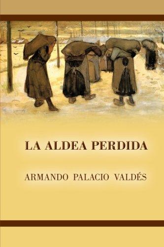 La aldea perdida por Armando Palacio Valdés