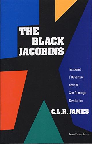 The Black Jacobins: Toussaint l'Ouverture and the San Domingo Revolution por C. L. R. James