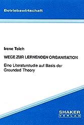 Wege zur lernenden Organisation - Eine Literaturstudie auf Basis der Grounded Theory