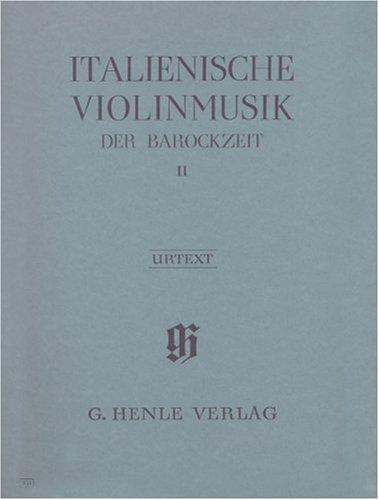 Italienische Violinmusik der Barockzeit Band II