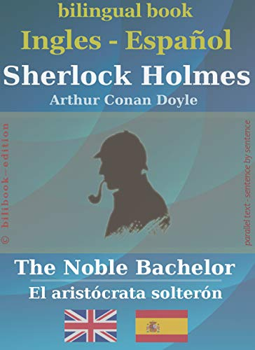 Sherlock Holmes - The Noble Bachelor (bilingüe inglés-español ...