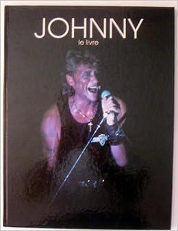 Amazon.fr - Johnny, le livre - Monique Kouznetzoff, Gill Paquet - Livres