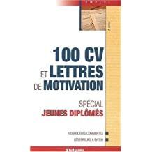 100 CV et lettres de motivation : Spécial jeunes diplômés