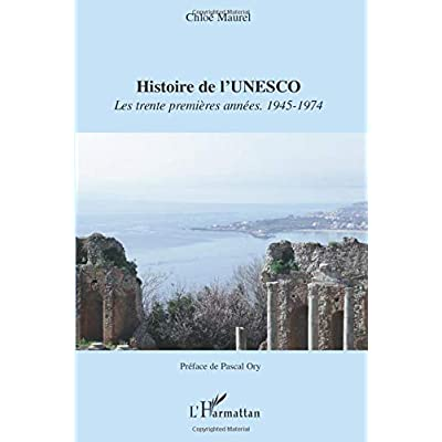Histoire de l'UNESCO: Les trente premières années 1945-1974