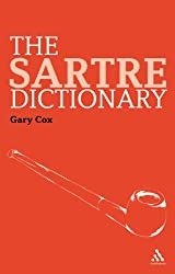 The Sartre Dictionary (Continuum Philosophy Dictionary)