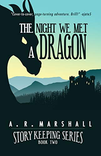 The Night We Met A Dragon (Story Keeping Series, Book 2 ...