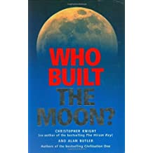 Who Built the Moon? by Knight, Christopher, Butler, Alan (2005) Taschenbuch