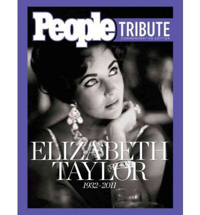 (PEOPLE TRIBUTE: ELIZABETH TAYLOR: 1932-2011 (COMMEMORATIVE)) BY Hardcover (Author) Hardcover Published on (05 , 2011)