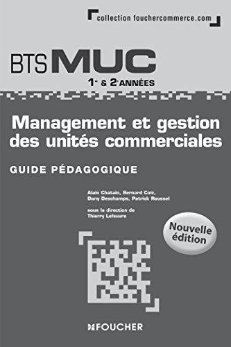 Management et gestion des units commerciales BTS MUC N.E Guide pdagogique