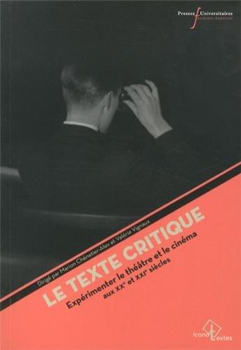 Le texte critique : Expérimenter le théâtre et le cinéma aux XXe-XXIe siècles