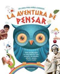 La aventura de pensar (Arte y ciencias para niños)
