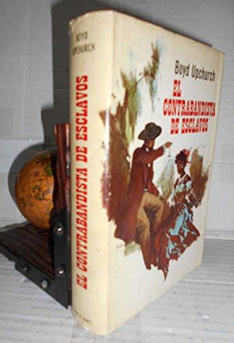 EL CONTRABANDISTA DE ESCLAVOS. 1ª edición. Traducción de María Cristina Martín Sanz