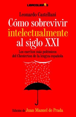 CÓMO SOBREVIVIR INTELECTUALMENTE AL SIGLO XXI