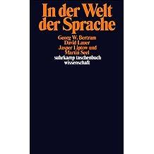 In der Welt der Sprache: Konsequenzen des semantischen Holismus (suhrkamp taschenbuch wissenschaft)