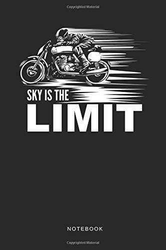 Sky Is The Limit Notebook: Liniertes Notizbuch für Motorradfahrer oder Biker Journal - Tagebuch und Taschenbuch für Männer und Frauen por Zweirad Notizbücher