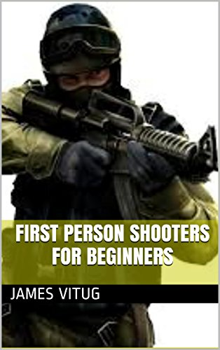 First Person Shooters For Beginners (English Edition)