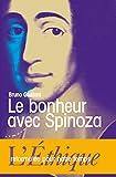 Le bonheur avec Spinoza - L'Ethique reformulée pour notre temps - Almora - 14/10/2011