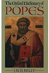 The Oxford Dictionary of Popes (Oxford Quick Reference) by J. N. D. Kelly (1989-12-14)