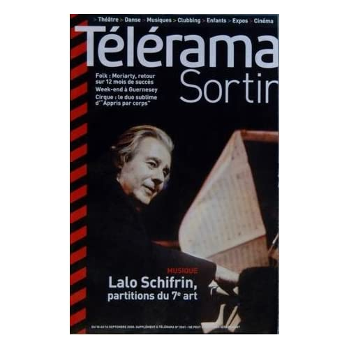 TELERAMA SORTIR N? 3061 du 10-09-2008 LALO SCHIFRIN - PARTITIONS DU 7EME ART FOLK - MORIARTY WEEK-END A GUERNESEY CIRQUE - LE DUO SUBLIME D'APPRIS PAR CORP