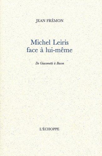 Michel Leiris face à lui-même
