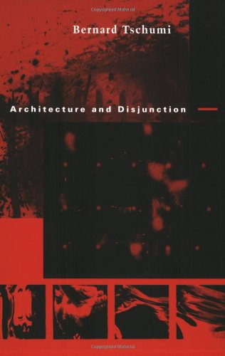 Architecture and Disjunction (The MIT Press)