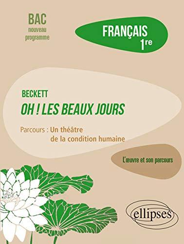 Français, Première. Luvre et son parcours : Beckett, Oh ! Les Beaux jours, parcours Un théâtre de la condition humaine