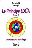 Le Principe Lola - T2 : Un traité sur le Non-Temps