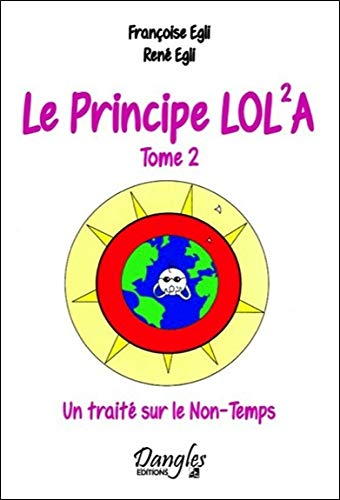 Le Principe Lola - T2 : Un traité sur le Non-Temps par Françoise Egli