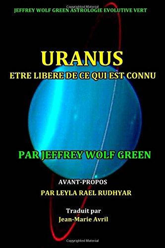 Uranus: Etre Libere De Ce Qui Est Connu