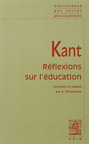 Reflexions sur l'education de Emmanuel Kant ,Alexis Philonenko (Traduction) ( 8 novembre 1990 )