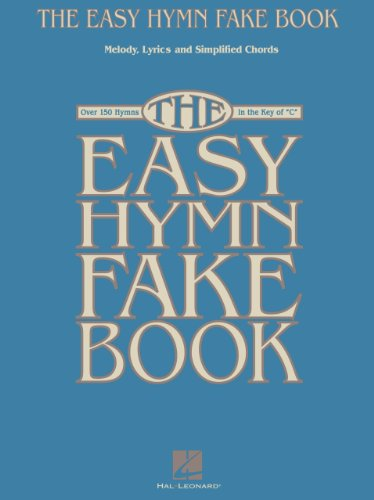 "The Easy Hymn Fake Book: Over 150 Songs in the Key of ""C"""