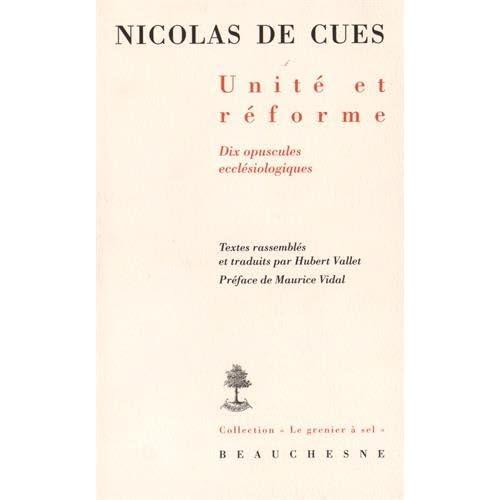 Nicolas de Cues : Unité et réforme - Dix opuscules ecclésiologiques