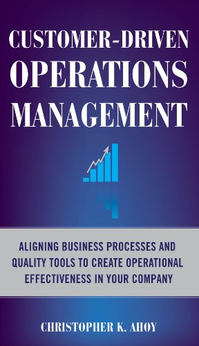 customer-driven-operations-management-aligning-business-processes-and-quality-tools-to-create-operat