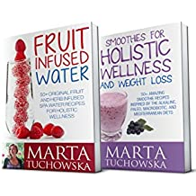 Alkaline Drinks: 2 in 1 Bundle: Fruit Infused Water & Smoothies for Holistic Wellness and Weight Loss (Alkaline Diet, Clean Eating, Nutrition) (English Edition)