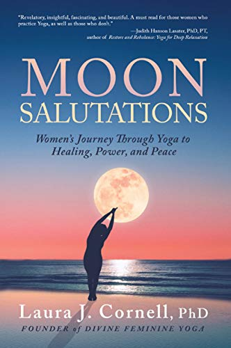 Moon Salutations: Womens Journey Through Yoga to Healing ...