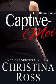Captive-Moi (6ème partie) par [Ross, Christina]