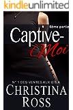 Captive-Moi (6ème partie) (French Edition)