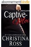 Captive-Moi (6ème partie)